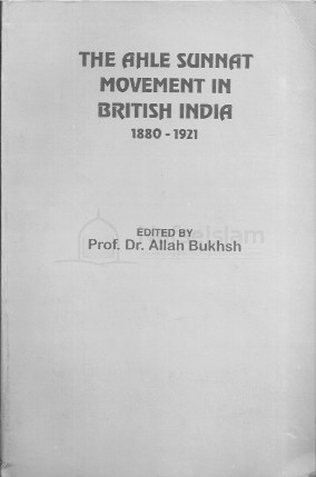 The Ahlesunnat Movement In British India 1880 - 1921